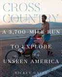 Cross Country: A 3700-Mile Run To Explore Unseen America