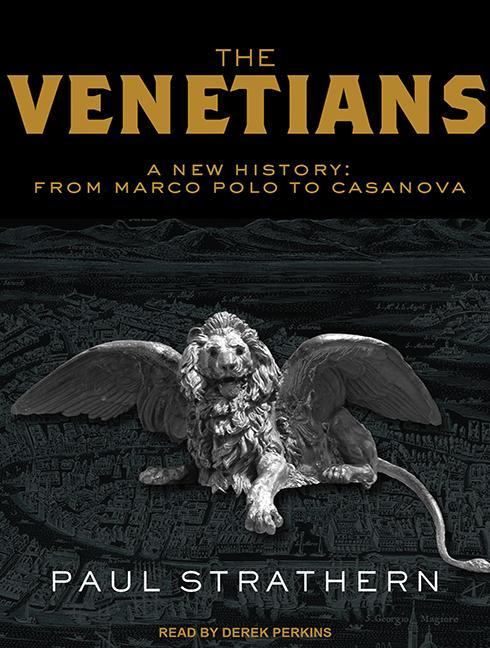 The Venetians: A New History
