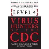 Level 4: Virus Hunters of the CDC; Tracking Ebola and the World's Deadliest Viruses