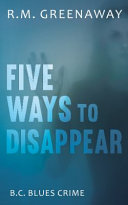 Five Ways To Disappear