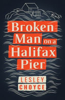 Broken Man on a Halifax Pier