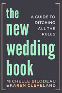 The New Wedding Book: A Guide to Ditching All the Rules
