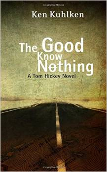 The Good Know Nothing: A Tom Hickey Mystery