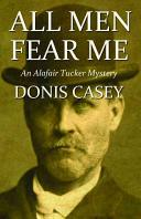 All Men Fear Me: A Alafair Tucker Mystery