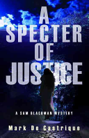 A Specter of Justice: A Sam Blackman Mystery