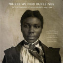 Where We Find Ourselves: The Photographs of Hugh Mangum, 1897–1922