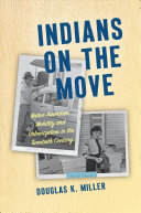 Indians on the Move: Native American Mobility and Urbanization in the Twentieth Century