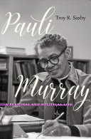 Pauli Murray: A Personal and Political Life