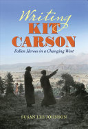 Writing Kit Carson: Fallen Heroes in a Changing West