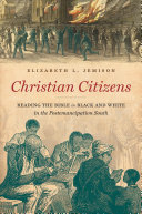 Christian Citizens: Reading the Bible in Black and White in the Postemancipation South