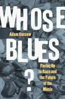 Whose Blues? Facing Up to Race and the Future of the Music