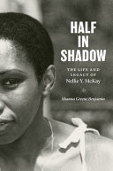 Half in Shadow: The Life and Legacy of Nellie Y. McKay