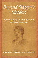 Beyond Slavery's Shadow: Free People of Color in the South
