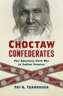Choctaw Confederates: The American Civil War in Indian Country