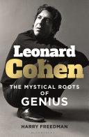 Leonard Cohen: The Mystical Roots of Genius