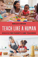 Teach Like a Human: Essays for Parents and Teachers