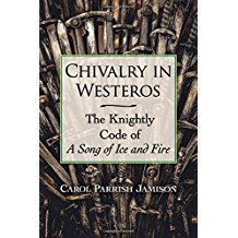 Chivalry in Westeros: The Knightly Code of A Song of Ice and Fire