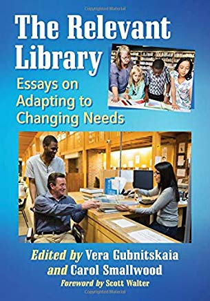The Relevant Library: Essays on Adapting to Changing Needs