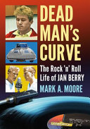 Dead Man's Curve: The Rock 'n' Roll Life of Jan Berry