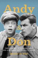 Andy and Don: The Making of a Friendship and a Classic American TV Show