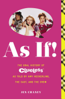 As If! The Oral History of Clueless as Told by Amy Heckerling and the Cast and Crew