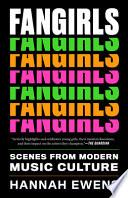 Fangirls: Scenes From Modern Music Culture