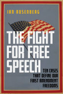 The Fight for Free Speech: Ten Cases That Define Our First Amendment Freedoms