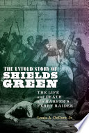 The Untold Story of Shields Green: The Life and Death of a Harper's Ferry Raider