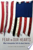 Fear in Our Hearts: What Islamophobia Tells Us about America