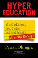 Hyper Education: Why Good Schools, Good Grades, and Good Behavior Are Not Enough