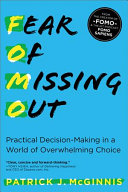 Fear of Missing Out: Practical Decision-Making in a World of Overwhelming Choice