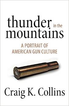 Thunder in the Mountains: A Personal Journey Through America's Gun Culture