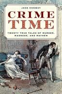 Crime Time: Twenty True Tales of Murder, Madness, and Mayhem