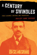 A Century of Swindles: Ponzi Schemes, Con Men, and Fraudsters