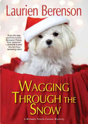 Wagging Through the Snow: A Melanie Travis Canine Mystery