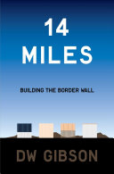 14 Miles: Building the Border Wall