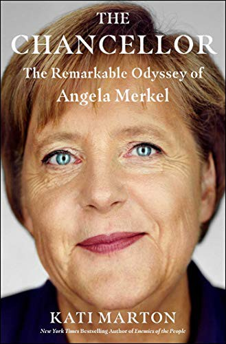 The Chancellor: The Remarkable Odyssey of Angela Merkel