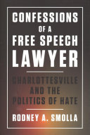 Confessions of a Free Speech Lawyer: Charlottesville and the Politics of Hate