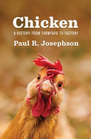 Chicken: A History from Farmyard to Factory