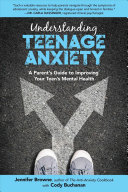 Understanding Teenage Anxiety: A Parenting Guide To Combat Your Teen's Chronic Anxiety