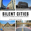 Silent Cities: Portraits of a Pandemic; 15 Cities Across the World