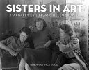 Sisters in Art: The Biography of Margaret, Esther, and Helen Bruton