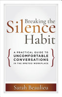 Breaking the Silence Habit: A Practical Guide to Uncomfortable Conversations in the #MeToo Workplace