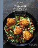 Food52 Dynamite Chicken: 60 Never-Boring Recipes for Your Favorite Bird; A Cookbook