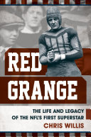 Red Grange: The Life and Legacy of the NFL's First Superstar