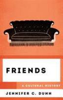 Friends: A Cultural History