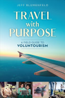 Travel with Purpose: A Field Guide to Voluntourism