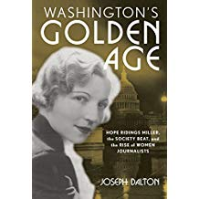 Washington's Golden Age: Hope Ridings Miller, The Society Beat, and the Rise of Women Journalists