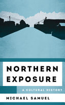 Northern Exposure: A Cultural History