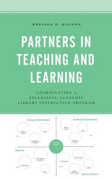 Partners in Teaching and Learning: Coordinating a Successful Academic Library Instruction Program